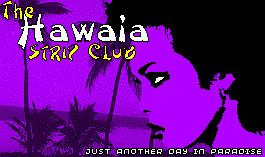 Hawaia Strip Club. A good Place With colorful People.